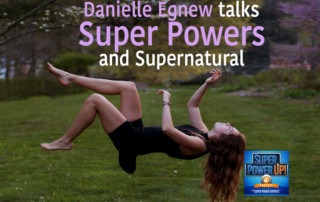 Danielle Egnew Talks Super Powers and Supernatural