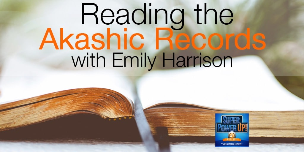 Reading the Akashic Records with Emily Harrison