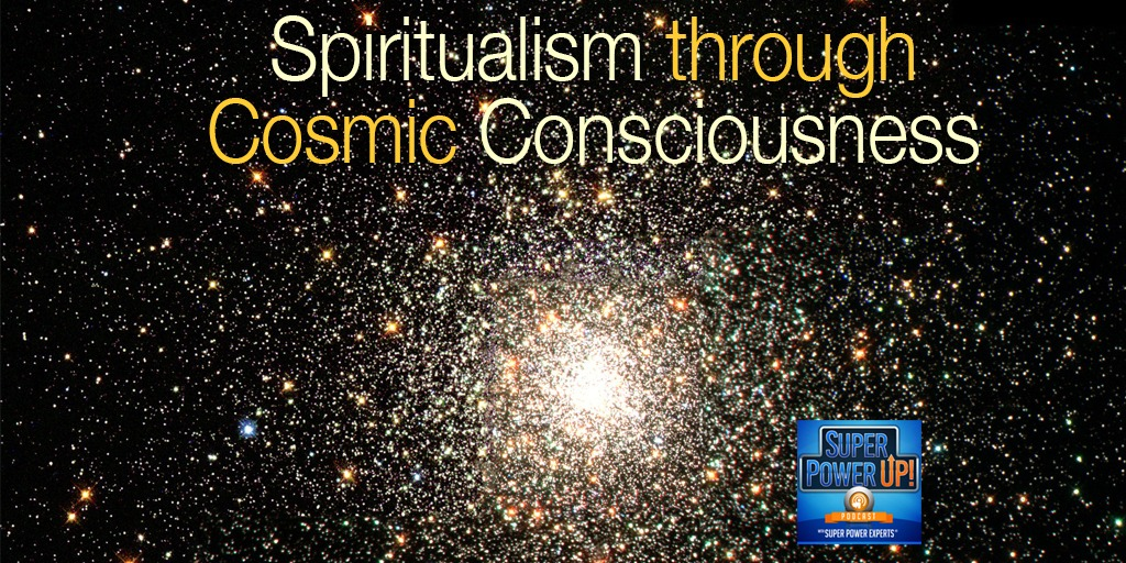 Spiritualism Through Cosmic Consciousness