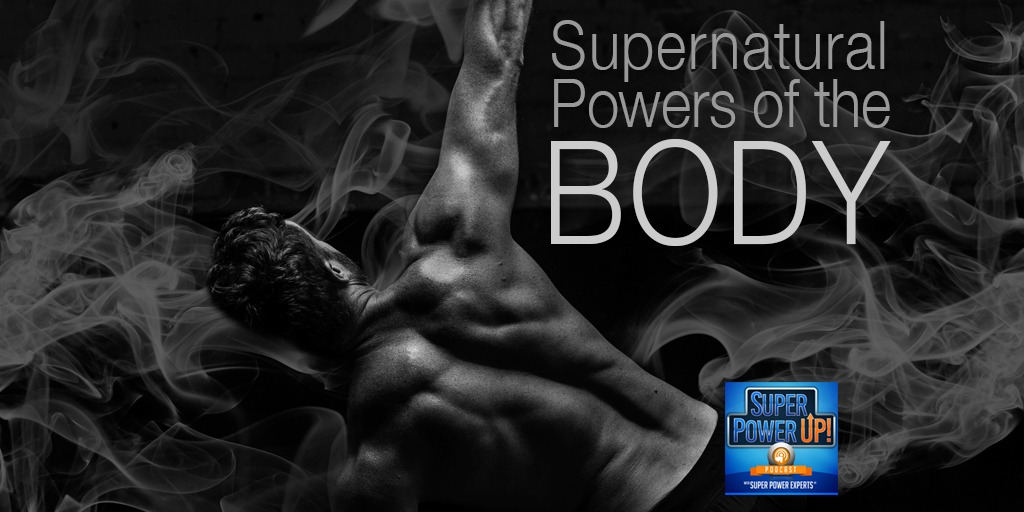 Supernatural Powers of the Body