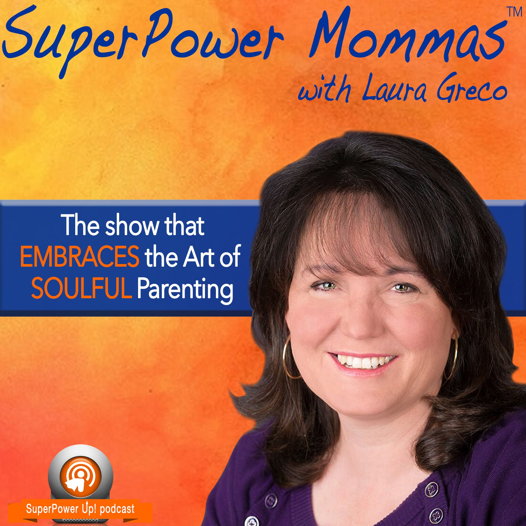 SuperPower Mommas with Laura Greco