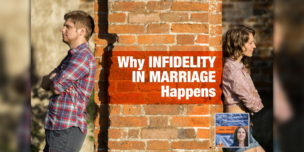 Why Infidelity in Marriage Happens