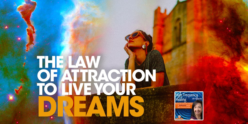 HFH - The Law of Attraction to Live Your Dreams