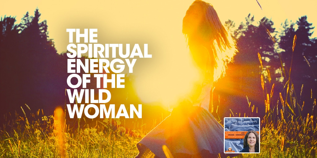 SLSP - The Spiritual Energy of the Wild Woman3
