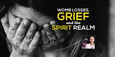 SLSP - Womb Losses, Grief and the Spirit Realm